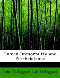 Human Immortality and Pre-Existence
