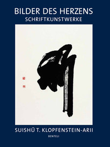Suishu T. Klopfenstein-Arii. Bilder des Herzens. Schriftkunstwer