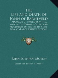 The Life and Death of John of Barneveld