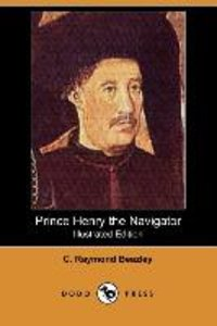 Prince Henry the Navigator (Illustrated Edition) (Dodo Press)