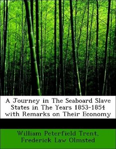 A Journey in The Seaboard Slave States in The Years 1853-1854 wi