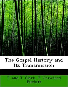 The Gospel History and Its Transmission