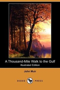 A Thousand-Mile Walk to the Gulf (Illustrated Edition) (Dodo Pre
