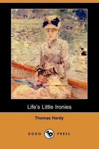 Life's Little Ironies (Dodo Press)