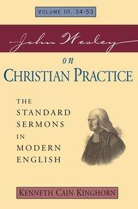 John Wesley on Christian Practice Volume 3