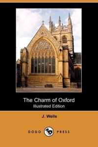 The Charm of Oxford (Illustrated Edition) (Dodo Press)
