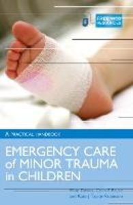 Emergency Care and Minor Injuries in Children: A Practical Handb