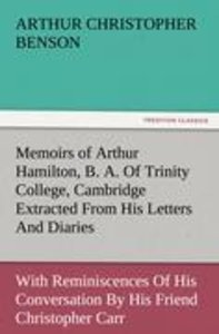 Memoirs of Arthur Hamilton, B. A. Of Trinity College, Cambridge