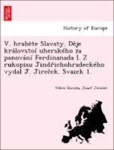 V. hrabete Slavaty. Deje královstoí uherského za panování Ferdin