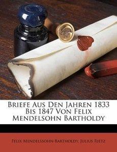 Briefe aus den Jahren 1833 bis 1847 von Felix Mendelsohn Barthol