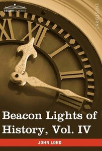 Beacon Lights of History, Vol. IV