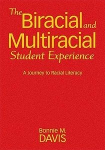 The Biracial and Multiracial Student Experience: A Journey to Ra