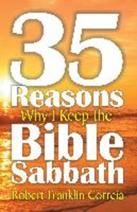 Thirty-Five Reasons Why I Keep the Bible Sabbath