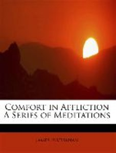 Comfort in Affliction A Series of Meditations