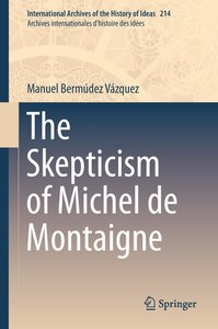 The Skepticism of Michel de Montaigne