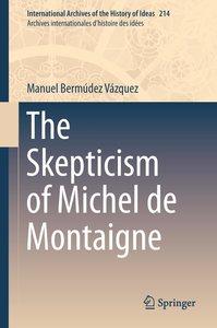 The Skepticism of Michel de Montaigne