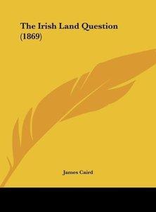 The Irish Land Question (1869)