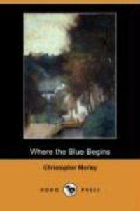 Where the Blue Begins (Dodo Press)