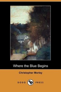 Where the Blue Begins (Dodo Press)