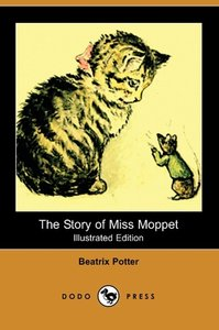 The Story of Miss Moppet (Illustrated Edition) (Dodo Press)