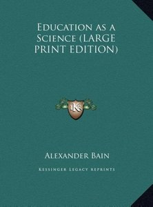 Education as a Science (LARGE PRINT EDITION)