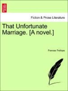 That Unfortunate Marriage. [A novel.]VOL.II