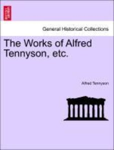 The Works of Alfred Tennyson, etc. Vol. II.
