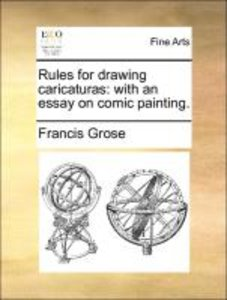 Rules for drawing caricaturas: with an essay on comic painting.