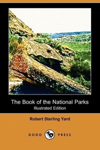 The Book of the National Parks (Illustrated Edition) (Dodo Press