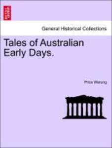 Tales of Australian Early Days.