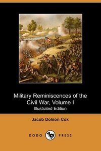 Military Reminiscences of the Civil War, Volume I (Illustrated E