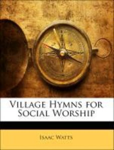 Village Hymns for Social Worship
