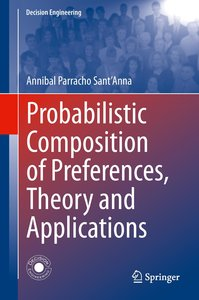 Probabilistic Composition of Preferences, Theory and Application