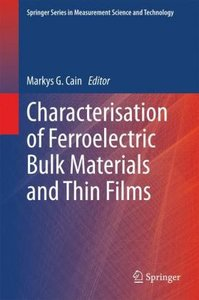 Characterisation of Ferroelectric Bulk Materials and Thin Films