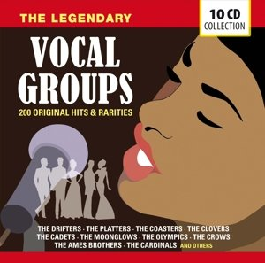 The Legendary Vocal Groups-200 Hits & Rarities