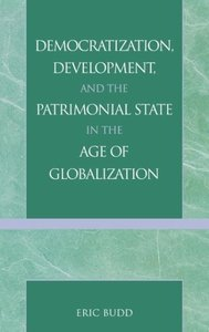Democratization, Development, and the Patrimonial State in the A