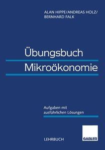 Übungsbuch Mikroökonomie