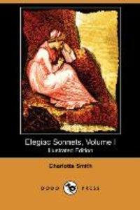 Elegiac Sonnets, Volume I (Illustrated Edition) (Dodo Press)