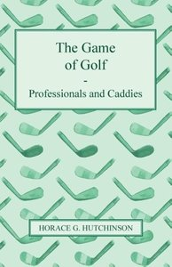 The Game of Golf - Professionals and Caddies
