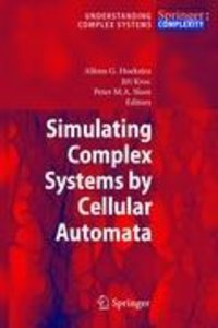 Simulating Complex Systems by Cellular Automata