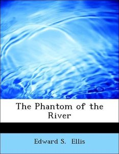The Phantom of the River
