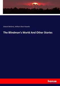 The Blindman\'s World And Other Stories