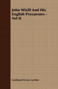 John Wiclif And His English Precursors - Vol II