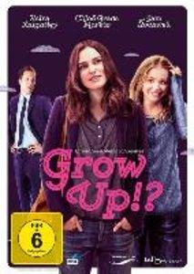 Grow Up!? - Erwachsen werd ich später