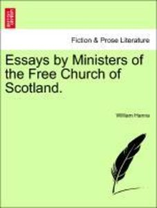 Essays by Ministers of the Free Church of Scotland.