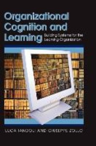 Organizational Cognition and Learning: Building Systems for the