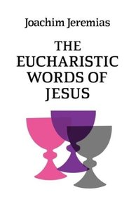 The Eucharistic Words of Jesus