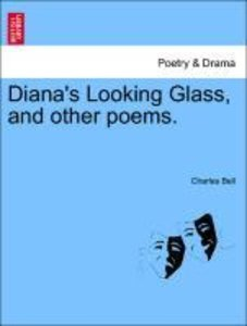 Diana's Looking Glass, and other poems.