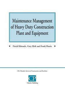 Maintenance Management of Heavy Duty Construction Plant and Equi