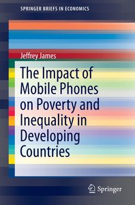 The Impact of Mobile Phones on Poverty and Inequality in Develop